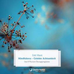 Mindfulness - Gelebte Achtsamkeit<br />