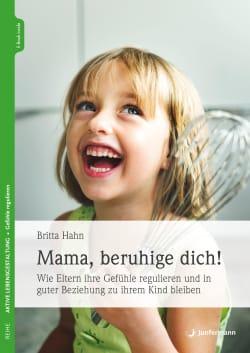 Mama, beruhige dich!