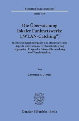 Cover Die Überwachung lokaler Funknetzwerke (»WLAN-Catching«)