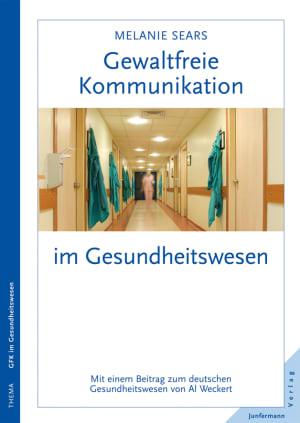 Gewaltfreie Kommunikation im Gesundheitswesen<br />