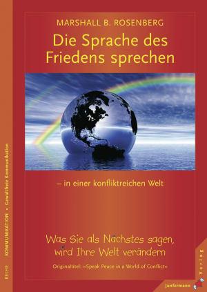 Die Sprache des Friedens sprechen - in einer konfliktreichen Welt