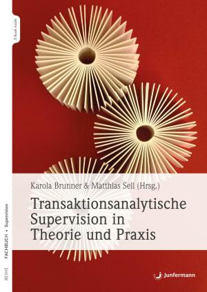 Transaktionsanalytische Supervision in Theorie und Praxis