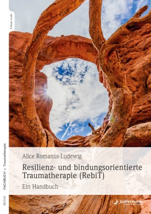 Resilienz- und bindungsorientierte Traumatherapie (RebiT)