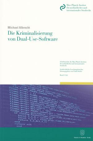 Cover Die Kriminalisierung von Dual-Use-Software
