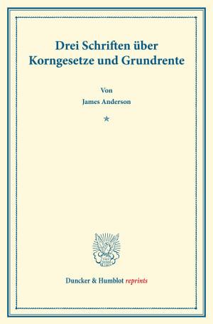 Cover Drei Schriften über Korngesetze und Grundrente