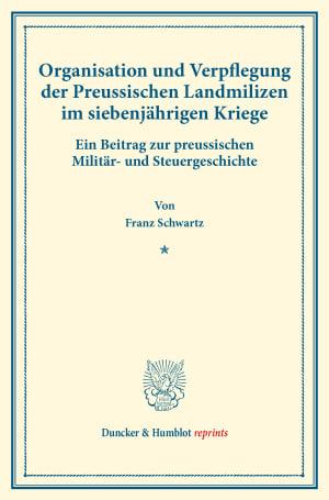 Cover Organisation und Verpflegung der Preussischen Landmilizen im siebenjährigen Kriege
