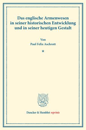 Cover Das englische Armenwesen in seiner historischen Entwicklung und in seiner heutigen Gestalt