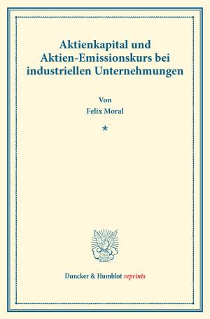 Cover Aktienkapital und Aktien-Emissionskurs bei industriellen Unternehmungen