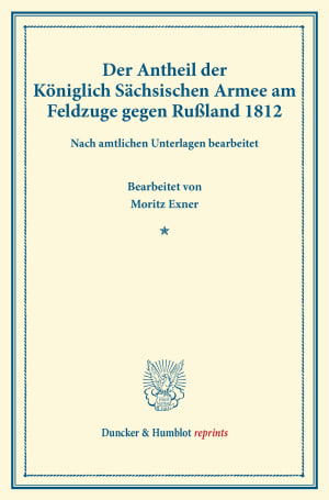 Cover Der Antheil der Königlich Sächsischen Armee am Feldzuge gegen Rußland 1812