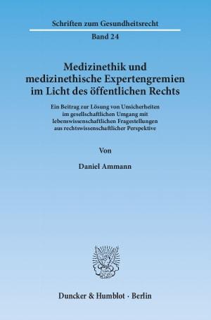 Cover Medizinethik und medizinethische Expertengremien im Licht des öffentlichen Rechts