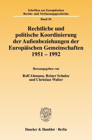 Cover Rechtliche und politische Koordinierung der Außenbeziehungen der Europäischen Gemeinschaften 1951–1992