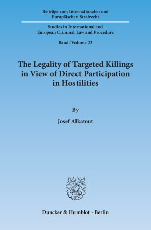 Cover The Legality of Targeted Killings in View of Direct Participation in Hostilities