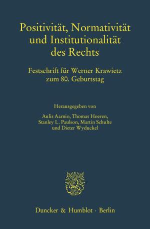 Cover Positivität, Normativität und Institutionalität des Rechts