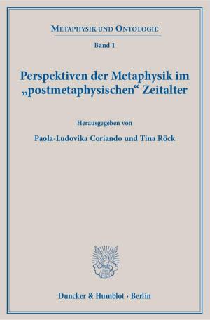 Cover Perspektiven der Metaphysik im »postmetaphysischen« Zeitalter