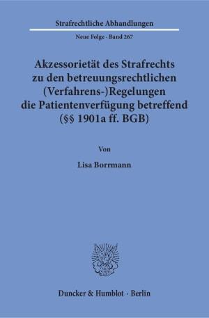 Cover Akzessorietät des Strafrechts zu den betreuungsrechtlichen (Verfahrens-)Regelungen die Patientenverfügung betreffend (§§ 1901a ff. BGB)