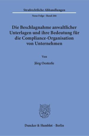 Cover Die Beschlagnahme anwaltlicher Unterlagen und ihre Bedeutung für die Compliance-Organisation von Unternehmen