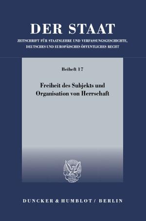 Cover Freiheit des Subjekts und Organisation von Herrschaft