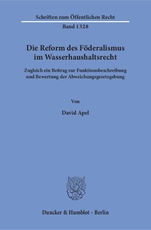 Cover Die Reform des Föderalismus im Wasserhaushaltsrecht