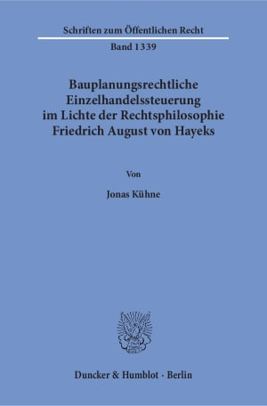 Cover Bauplanungsrechtliche Einzelhandelssteuerung im Lichte der Rechtsphilosophie Friedrich August von Hayeks