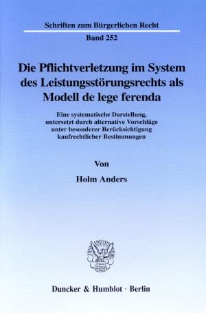 Cover Die Pflichtverletzung im System des Leistungsstörungsrechts als Modell de lege ferenda