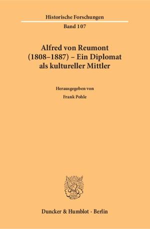 Cover Alfred von Reumont (1808–1887) – Ein Diplomat als kultureller Mittler