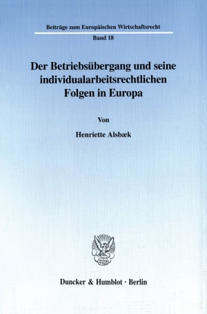 Cover Der Betriebsübergang und seine individualarbeitsrechtlichen Folgen in Europa