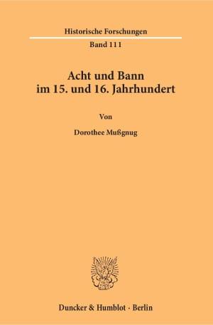 Cover Acht und Bann im 15. und 16. Jahrhundert