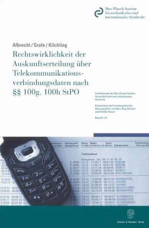 Cover Rechtswirklichkeit der Auskunftserteilung über Telekommunikationsverbindungsdaten nach §§ 100g, 100h StPO