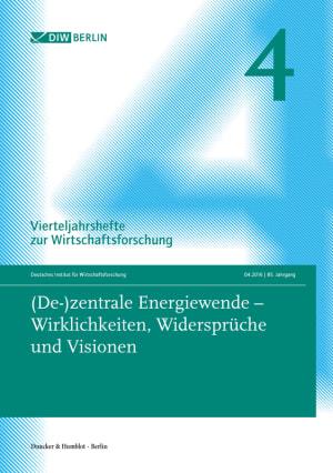 Cover (De-)zentrale Energiewende – Wirklichkeiten, Widersprüche und Visionen (VJH 4/2016 )