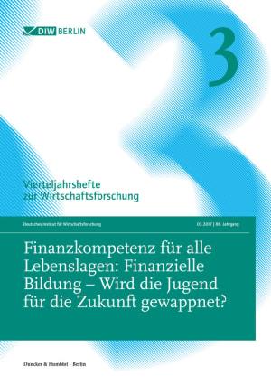 Cover Finanzkompetenz für alle Lebenslagen: Finanzielle Bildung – Wird die Jugend für die Zukunft gewappnet? (VJH 3/2017 )