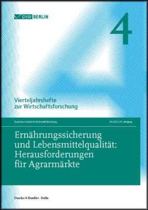 Cover Ernährungssicherung und Lebensmittelqualität: Herausforderungen für Agrarmärkte (VJH 4/2012 )
