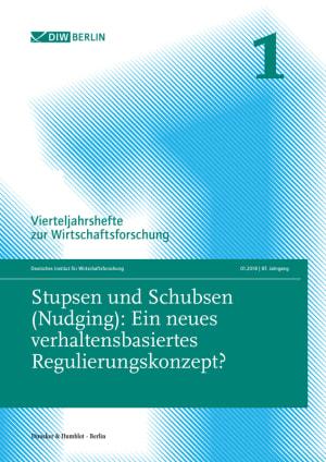 Cover Stupsen und Schubsen (Nudging): Ein neues verhaltensbasiertes Regulierungskonzept? (VJH 1/2018 )