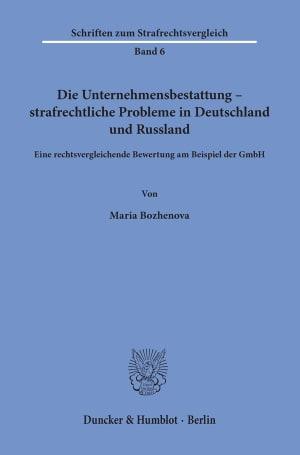 Cover Die Unternehmensbestattung – strafrechtliche Probleme in Deutschland und Russland