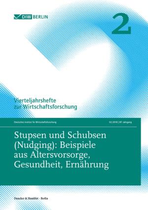 Cover Stupsen und Schubsen (Nudging): Beispiele aus Altersvorsorge, Gesundheit, Ernährung (VJH 2/2018 )