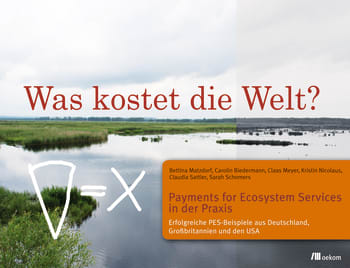 Was kostet die Welt? Payments for Ecosystem Services in der Praxis