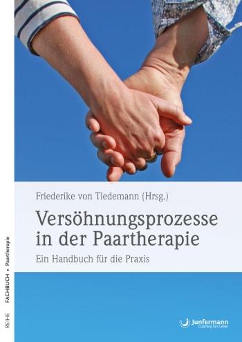 Versöhnungsprozesse in der Paartherapie