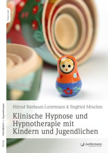 Klinische Hypnose und Hypnotherapie mit Kindern und Jugendlichen