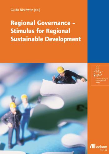 Regional Governance – Stimulus for Regional Sustainable Development?