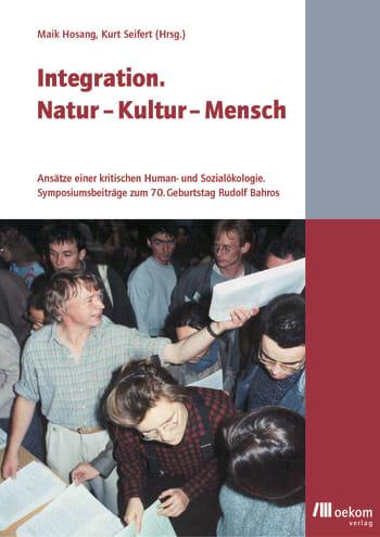 Integration. Natur - Kultur - Mensch