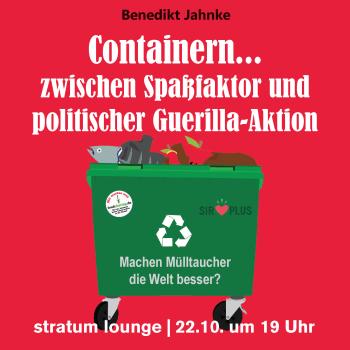 Image: Containern … zwischen Spaßfaktor und politischer Guerilla-Aktion