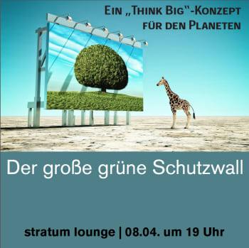 Image: Der große grüne Schutzwall – Ein »Think Big«-Konzept für den Planeten