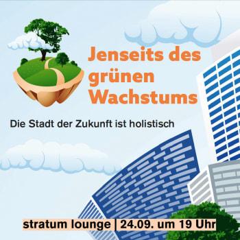 Image: Jenseits des grünen Wachstums – Die Stadt der Zukunft ist holistisch