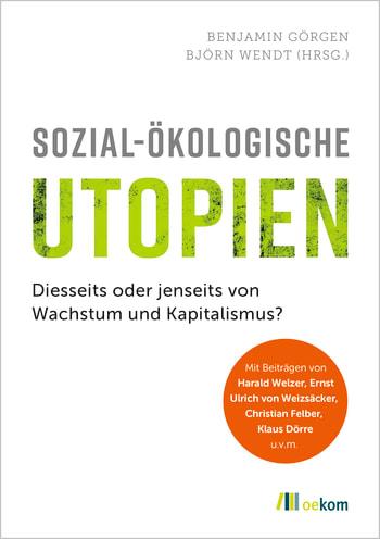 Sozial-ökologische Utopien