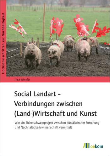 Social Landart – Verbindungen zwischen (Land-)Wirtschaft und Kunst