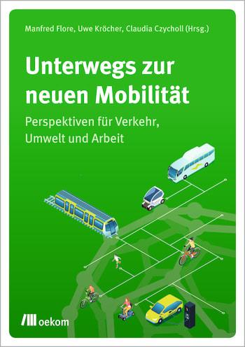 Unterwegs zur neuen Mobilität