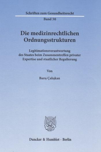 Cover: Die medizinrechtlichen Ordnungsstrukturen