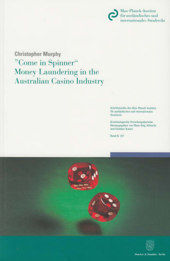 Cover: »Come in Spinner« – Money Laundering in the Australian Casino Industry