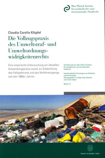Cover: Die Vollzugspraxis des Umweltstraf- und Umweltordnungswidrigkeitenrechts