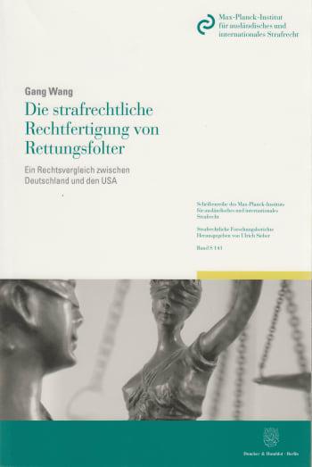 Cover: Die strafrechtliche Rechtfertigung von Rettungsfolter
