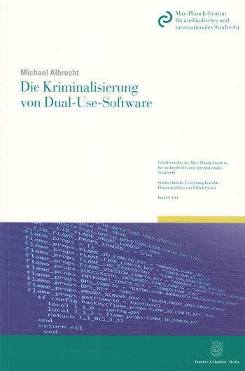Cover: Die Kriminalisierung von Dual-Use-Software